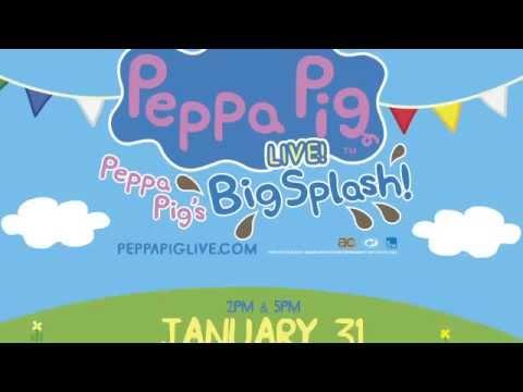 Peppa Pig Live! Peppa's Big Splash! - January 31, 2016