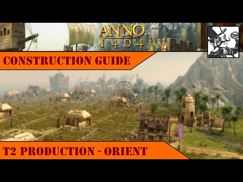 Anno 1404 - Construction Guide: T2 Production - Orient
