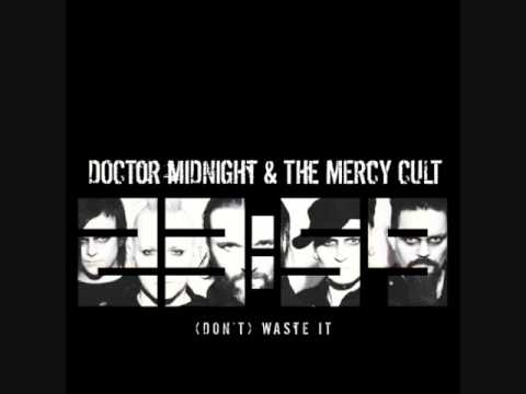 Doctor Midnight & The Mercy Cult - (Dont) Waste It