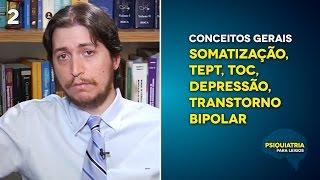 Conceitos Gerais: Somatização, TEPT, TOC, Depressão, Transtorno Bipolar