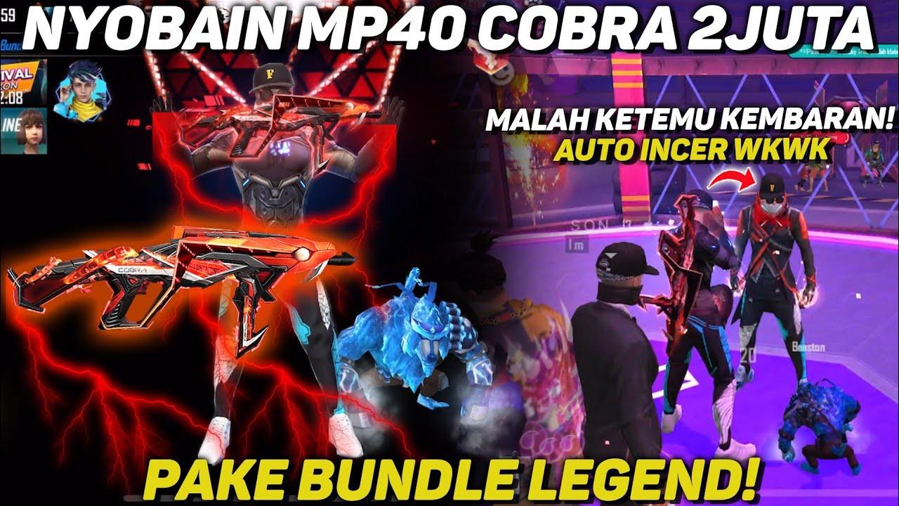 NYOBAIN MP40 LEGENDARY COBRA 2JUTA PAKE BUNDLE LEGEND!! MALAH KETEMU KEMBARAN AUTO INCER - FREE FIRE