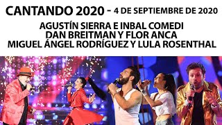 Cantando 2020- Programa 04/09/20 - Miguel Ángel Rodríaguez, Agustín Sierra y Dan Breitman