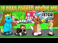 If *PETS* Owned Adopt Me! Adopt Me Roleplay (Roblox Adopt Me)