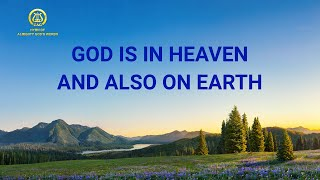 "2019 Christian Worship Hymn With Lyrics | ""God Is in Heaven and Also on Earth"""