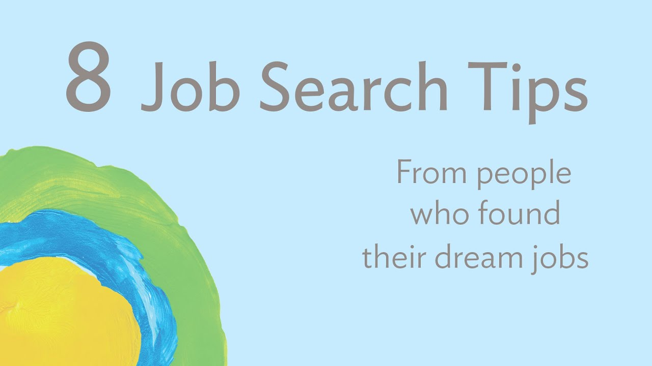 job search tips from people who found their dream job 8 job search tips from people who found their dream job