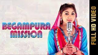 BEGAMPURA MISSION (Full Video) || GINNI MAHI || Latest Punjabi Songs 2017 || AMAR AUDIO
