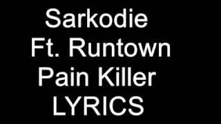 Sarkodie – Pain Killer Lyrics Ft  Runtown