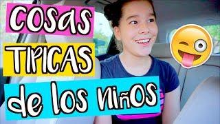 COSAS TIPICAS DE LOS NIÑOS / NatalyPop