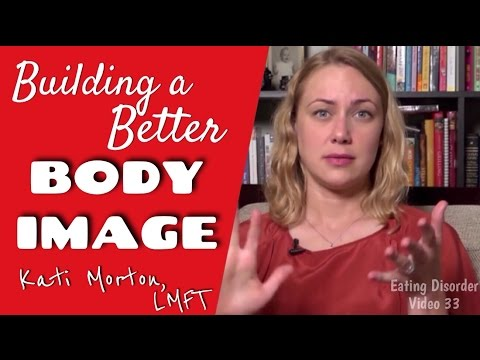 How to Build a Better Body Image!