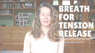 Breath for releasing tension
