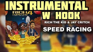 Rich The Kid amp Jay Critch - Speed Racing INSTRUMENTAL