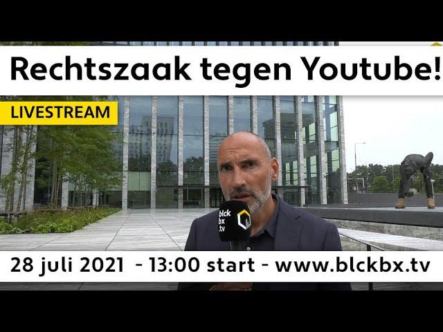 Promo: rechtszaak, woe 28 juli, 13:00 uur, Blckbx   Van Haga vs. Youtube!