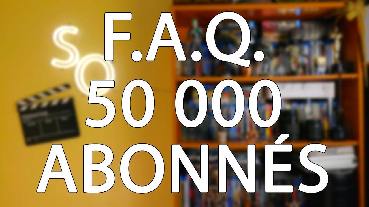 FAQ 50K ABONNÉS