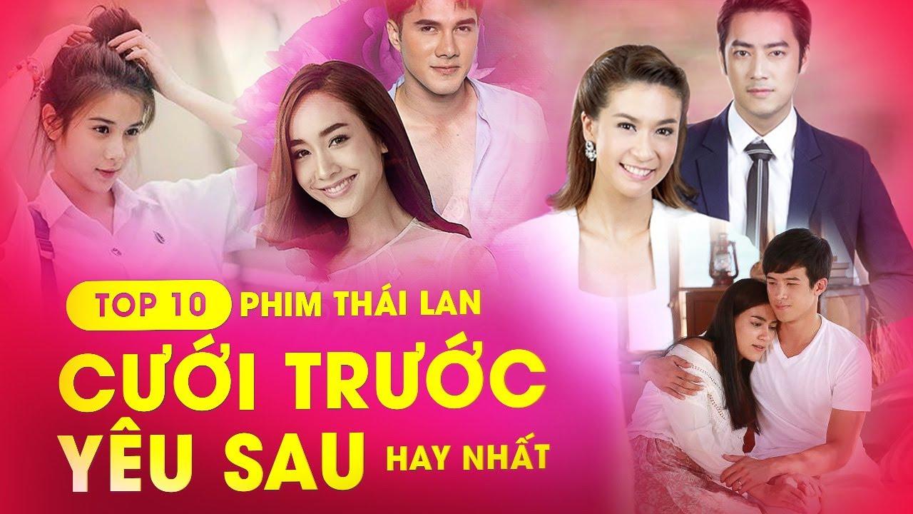 Top 10 Phim Thái Lan Cưới Trước Yêu Sau Hay Nhất