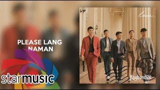 BoybandPH - Please Lang Naman (Audio) 🎵