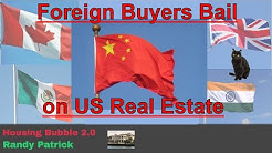 Housing Bubble 2.0 - Foreign Buyers Bail on US Real Estate - US Housing Market