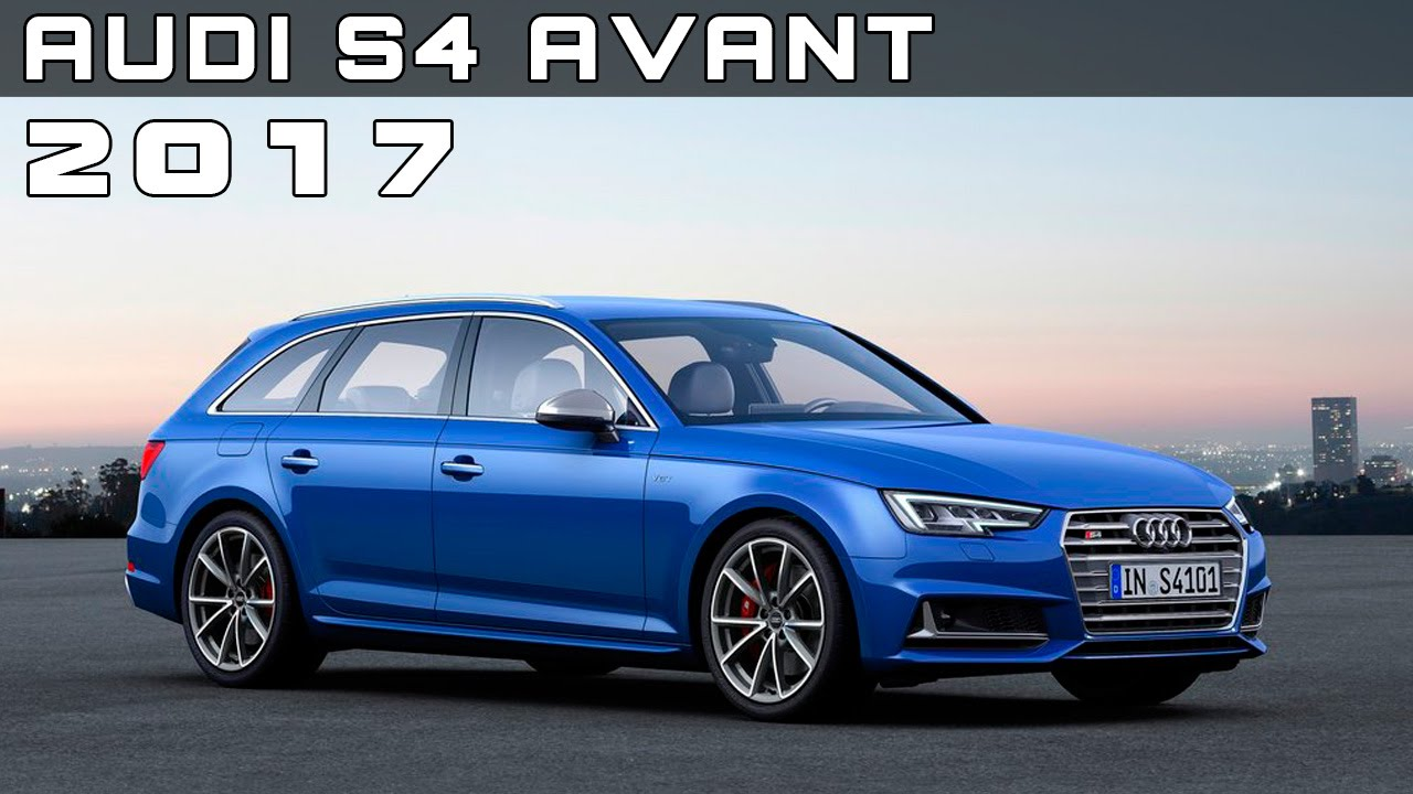2017 Audi S4 Avant Review Rendered Price Specs Release Date