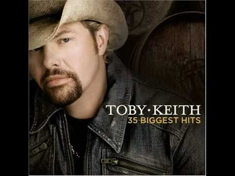 Toby Keith- My list