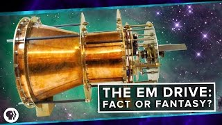 The EM Drive: Fact or Fantasy? | Space Time | PBS Digital Studios