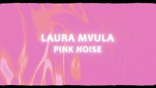 Laura Mvula - Pink Noise [Official visualiser]
