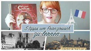 5 Tipps um Französisch zu lernen