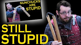 Yes, Nunchucks are STILL STUPID, responding to the critics