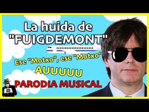 La canción de FUIGDEMONT (Y se largó, el Puigdemont) | Parodia Carles Puigdemont Bruselas