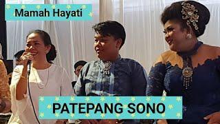 BAJIDORAN LAGU TEPANG SONO : MAMAH HAYATI, MAMAH RR  & DWI