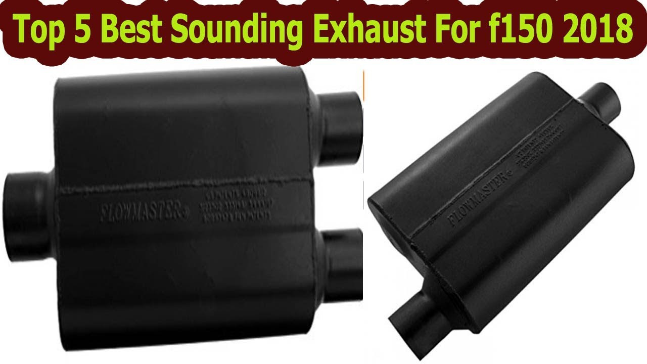 Best Sounding Exhaust For f150 Reviews In 2018:Ultimate Buyer's Guide