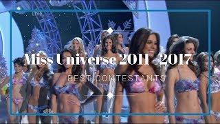 Miss Universe 2011 - 2017 Best Contestants
