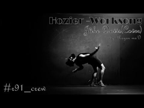 Work Song - Hozier (Jake Davis cover) by Rayan mAD #r91_crew