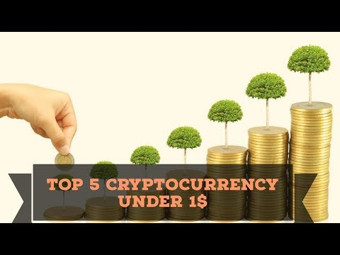 top 5 cryptocurrency under 1$ which have huge growth potential