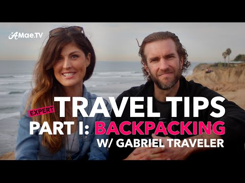 Expert Travel Tips: Backpacking Tips With Gabriel Traveler