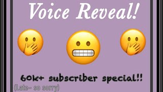 〔Voice Reveal?!〕 「Late 60k+ special」《I love you guys SO MUCH!!》❤️❤️❤️