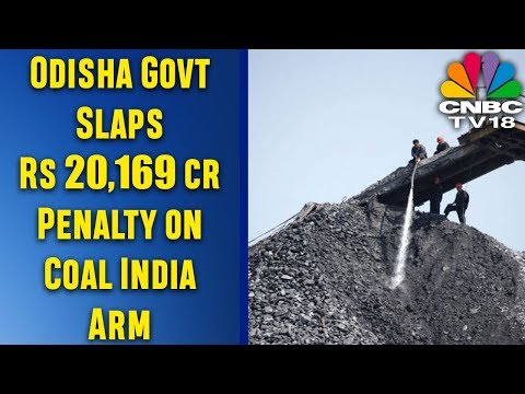 Odisha Govt Slaps Rs 20,169 cr Penalty on Coal India Arm | CNBC TV18 Exclusive