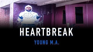 Heartbreak- Young M.A.