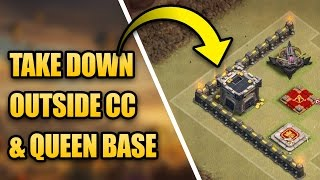 How To Take Down Outside Clan Castle & Queen War Base   Clash Of Clans
