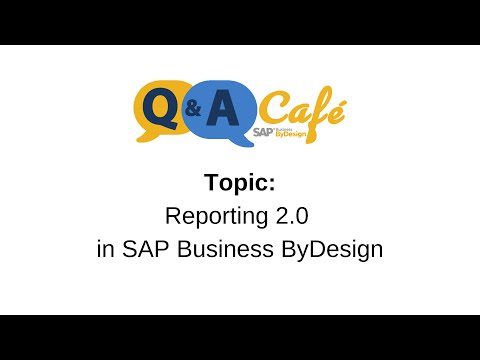 Q&A Café:  Reporting 2.0 in SAP Business ByDesign