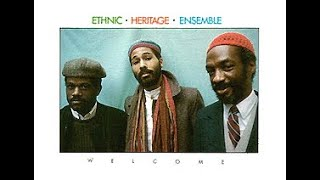 Ethnic Heritage Ensemble - Welcome (1982)