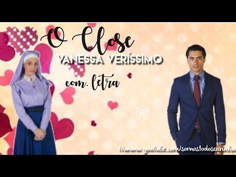 Vanessa Veríssimo - O Close - Tema Cecília & Gustavo (Com Letra)   Carinha de Anjo