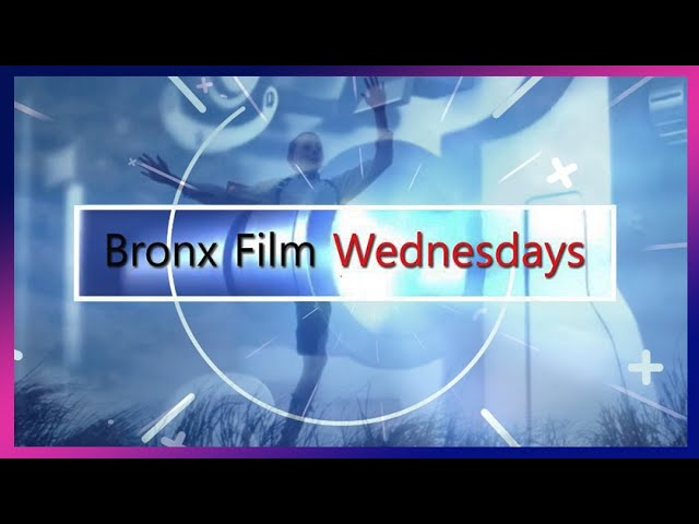 Bronx Film Wednesdays
