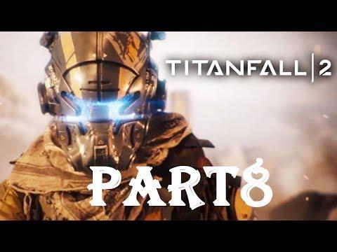 TITANFALL 2 Walkthrough Gameplay Part 8 - Pilot (Campaign)