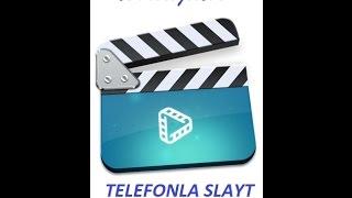 VİDEO ve RESİMlerden telefonla müzikli SLAYT yapma(yeni program)