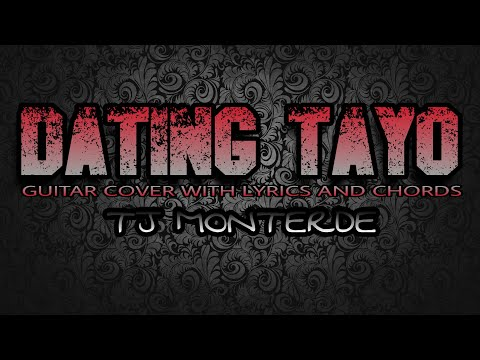 Tj monterde dating tayo lyrics