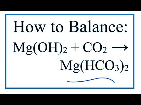How To Balance Mg(OH)2 + CO2 = Mg(HCO3)2 | Magnesium Hydroxide + Carbon Dioxide