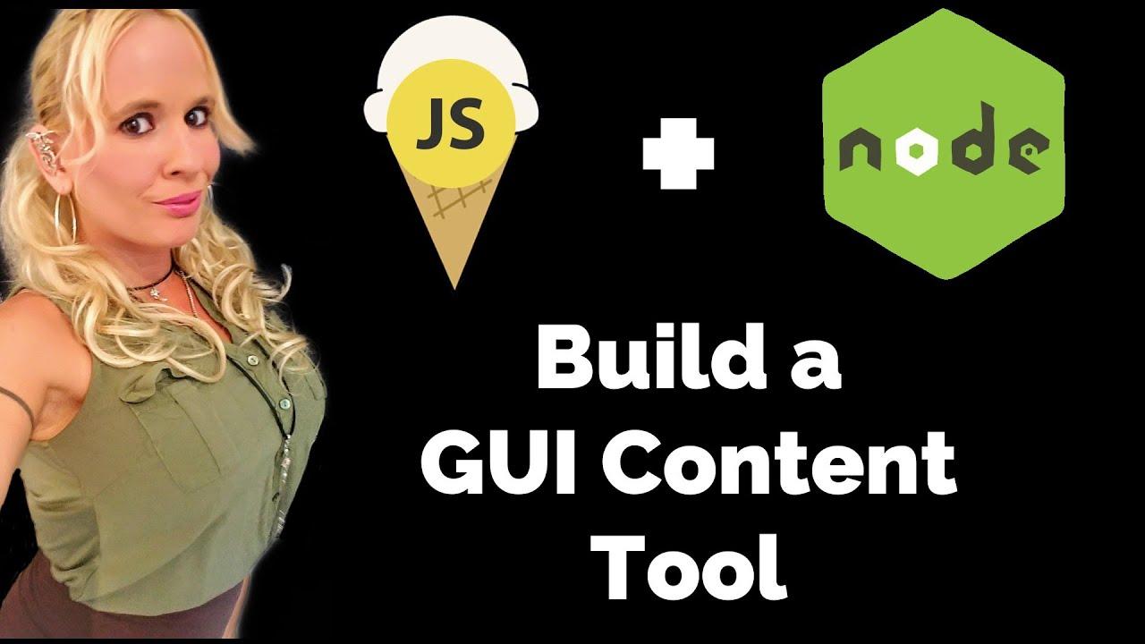 How to Build a Vanilla JavaScript + NodeJS GUI Content Tool