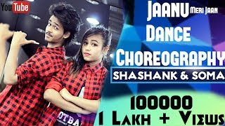 Jaanu | Raftaar, Juggy D, Rishi Rich | Dance Choreography | Shashank and Soma