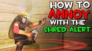TF2 Tricks - How To Annoy With The Shred Alert
