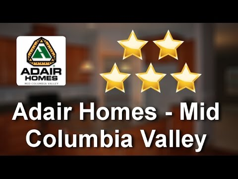 Adair Homes - Mid Columbia Valley Kennewick Outstanding 5 Star Review by Charity B.