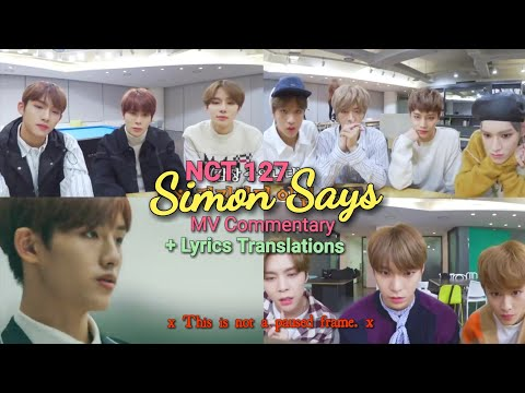 [ENG SUB] NCT 127 Simon Says MV Commentary (+ Lyrics Translation)